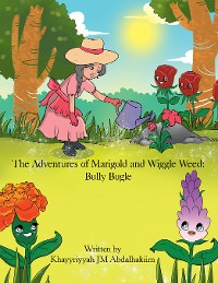 Cover The Adventures of Marigold and Wiggle Weed: Bully Bugle
