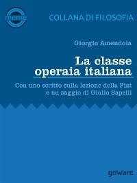 Cover La classe operaia italiana. Con uno scritto sulla lezione della FIAT e un saggio di Giulio Sapelli