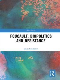 Cover Foucault, Biopolitics and Resistance
