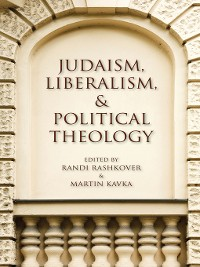 Cover Judaism, Liberalism, and Political Theology