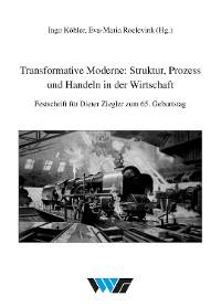 Cover Transformative Moderne: Struktur, Prozess und Handeln in der Wirtschaft