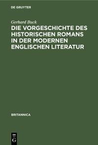 Cover Die Vorgeschichte des historischen Romans in der modernen englischen Literatur
