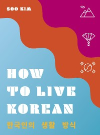 Cover How to Live Korean