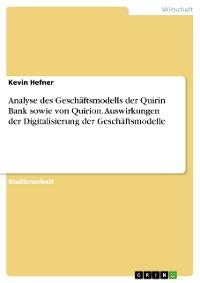 Cover Analyse des Geschäftsmodells der Quirin Bank sowie von Quirion. Auswirkungen der Digitalisierung der Geschäftsmodelle