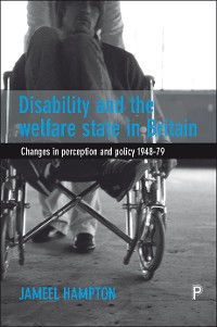 Cover Disability and the Welfare State in Britain