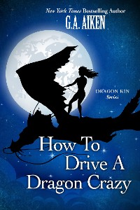 Cover How to Drive a Dragon Crazy