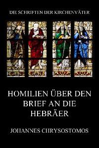 Cover Homilien über den Brief an die Hebräer