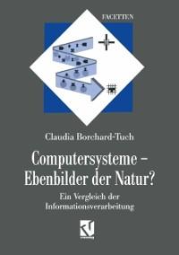 Cover Computersysteme - Ebenbilder der Natur?