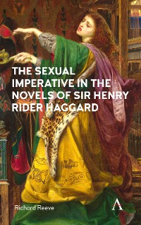 Cover The Sexual Imperative in the Novels of Sir Henry Rider Haggard