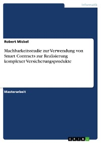 Cover Machbarkeitsstudie zur Verwendung von Smart Contracts zur Realisierung komplexer Versicherungsprodukte