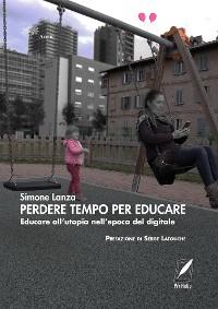 Cover Perdere tempo per educare