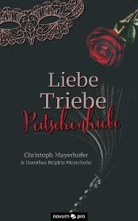 Cover Liebe - Triebe - Peitschenhiebe