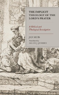 Cover The Implicit Theology of the Lord's Prayer