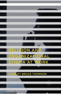 Cover Religion and Organizational Stigma at Work