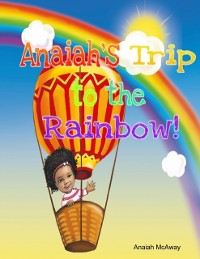 Cover Anaiah's Trip to the Rainbow