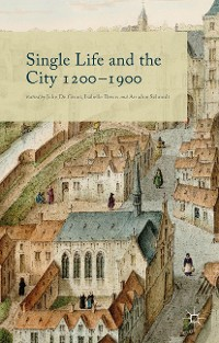 Cover Single Life and the City 1200-1900