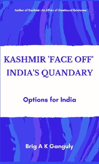 "Cover Kashmir ""Face-Off"" India's Quandary"