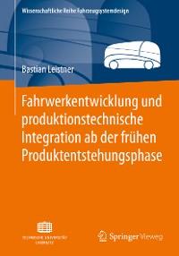 Cover Fahrwerkentwicklung und produktionstechnische Integration ab der frühen Produktentstehungsphase