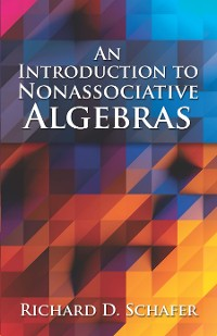 Cover An Introduction to Nonassociative Algebras