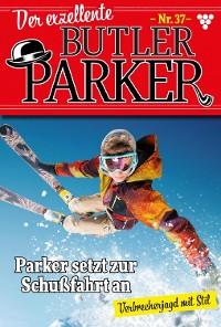 Cover Der exzellente Butler Parker 37 – Kriminalroman