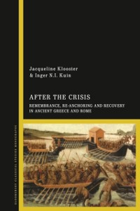 Cover After the Crisis: Remembrance, Re-anchoring and Recovery in Ancient Greece and Rome