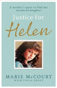 Cover Justice for Helen: As featured in The Mirror