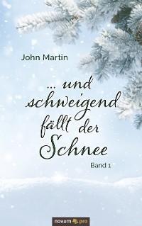 Cover ... und schweigend fällt der Schnee