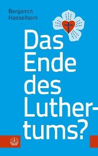 Cover Das Ende des Luthertums?