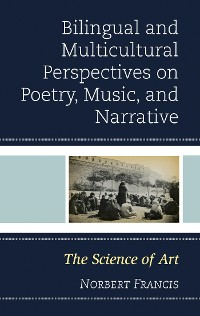 Cover Bilingual and Multicultural Perspectives on Poetry, Music, and Narrative