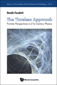 Cover Timeless Approach, The: Frontier Perspectives In 21st Century Physics