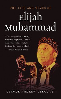 Cover The Life and Times of Elijah Muhammad