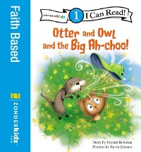 Cover Otter and Owl and the Big Ah-choo!