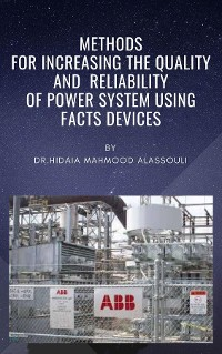Cover Methods for Increasing the Quality and  Reliability of Power System Using FACTS Devices