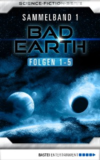 Cover Bad Earth Sammelband 1 - Science-Fiction-Serie