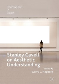 Cover Stanley Cavell on Aesthetic Understanding