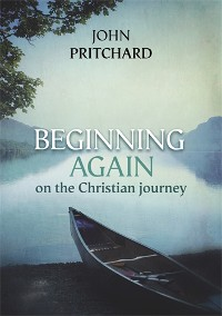 Cover Beginning Again on the Christian Journey