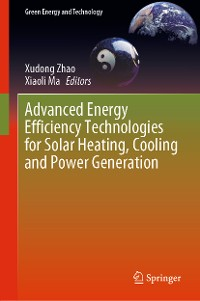 Cover Advanced Energy Efficiency Technologies for Solar Heating, Cooling and Power Generation