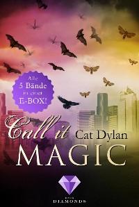 Cover Call it magic: Alle fünf Bände der romantischen Urban-Fantasy-Reihe in einer E-Box!