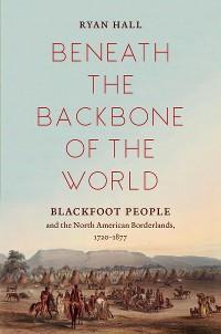 Cover Beneath the Backbone of the World