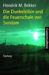 Cover Die Dunkelelbin und die Feuerschale von Sundam