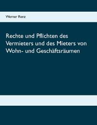 Cover Rechte und Pflichten des Vermieters und des Mieters von Wohn- und Geschäftsräumen