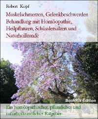 Cover Muskelschmerzen, Gelenkbeschwerden Behandlung mit Homöopathie, Heilpflanzen, Schüsslersalzen und Naturheilkunde