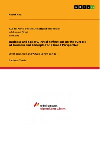 Cover Business and Society. Initial Reflections on the Purpose of Business and Concepts For a Broad Perspective