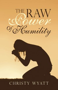 Cover The Raw  Power  of  Humility