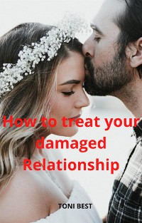 Cover How To Treat Your Damaged Relationship