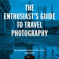 Cover The Enthusiast's Guide to Travel Photography