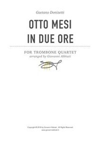 Cover Gaetano Donizetti Otto mesi in due ore for Trombone Quartet