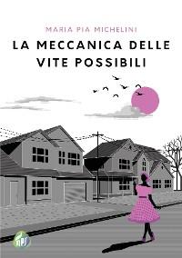 Cover La meccanica delle vite possibili