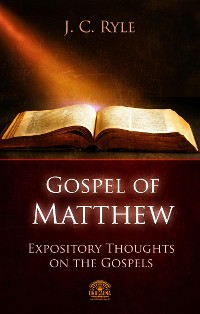 Cover The Gospel of Matthew - Expository Throughts on the Gospels