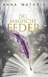 Cover Die magische Feder -  Band 1